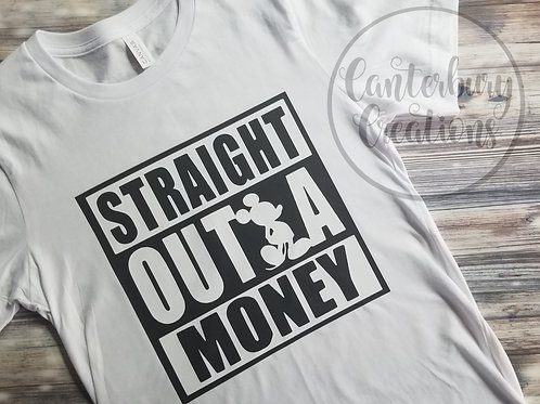 Straight Outta Money Shirt