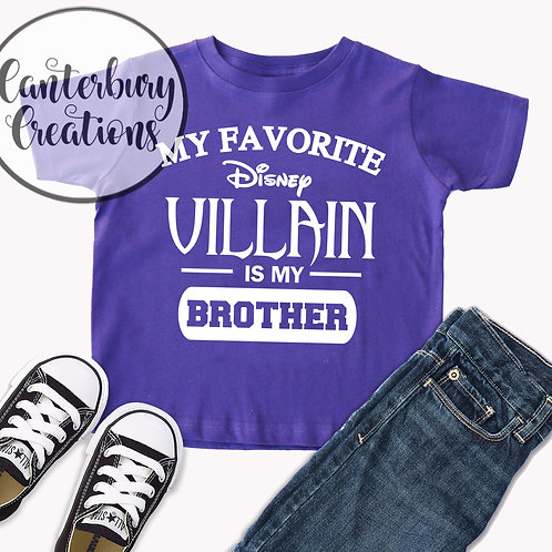 My favorite Disney Villain is my Brother Shirt