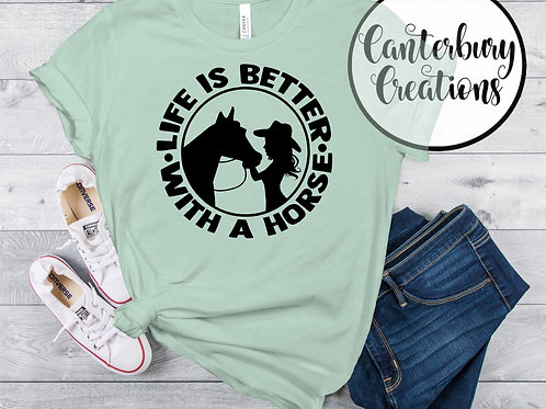 Life is Better with a Horse Shirt