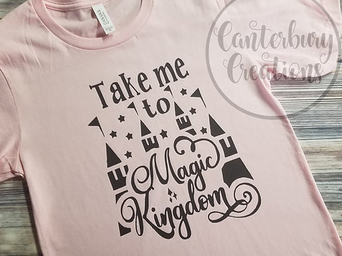 Take me to Magic Kingdom Shirt