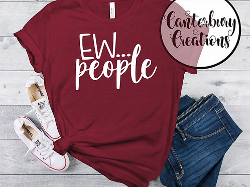 Ew... people Shirt