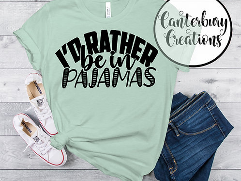 I'd Rather be in Pajamas Shirt