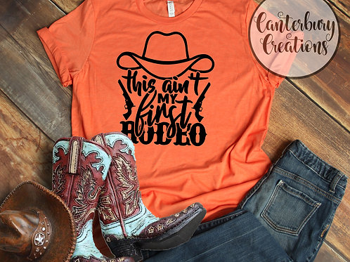 This ain't my first rodeo Shirt