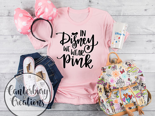 In Disney we Wear Pink Shirt