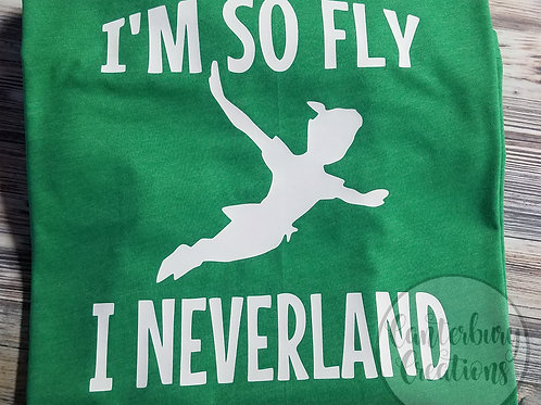 I'm so Fly I Neverland Shirt