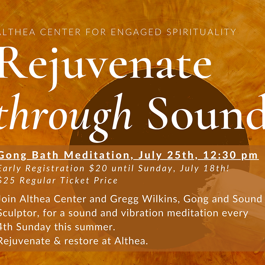 Rejuvenate Through Sound, Gong Bath with Gregg Wilkins - July 25