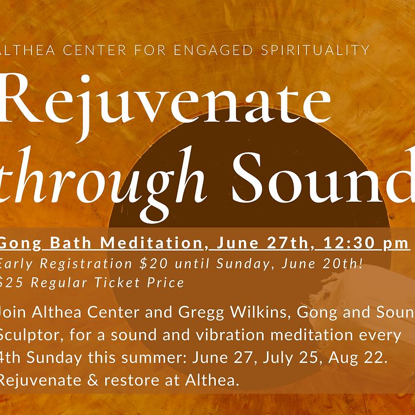 Rejuvenate Through Sound, Gong Bath with Gregg Wilkins - June 27