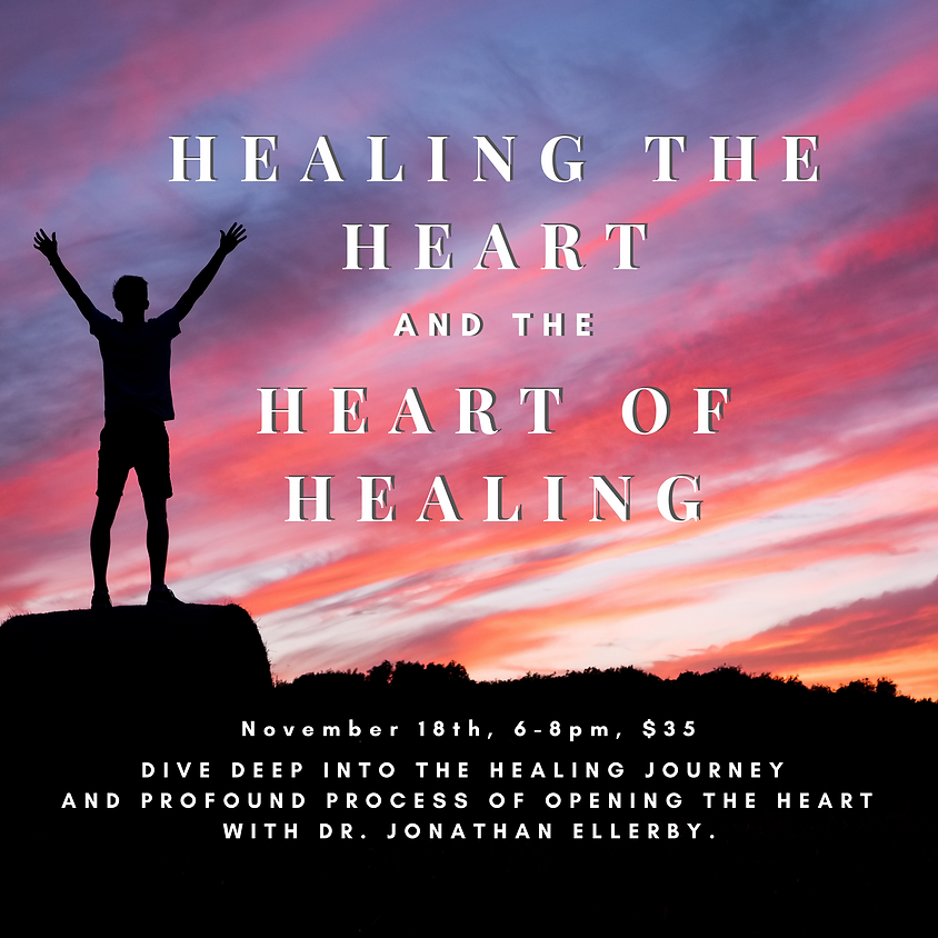 Healing the Heart and the Heart of Healing