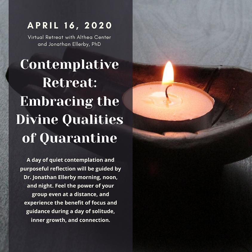 Contemplative Retreat: Embracing the Divine Qualities of Quarantine