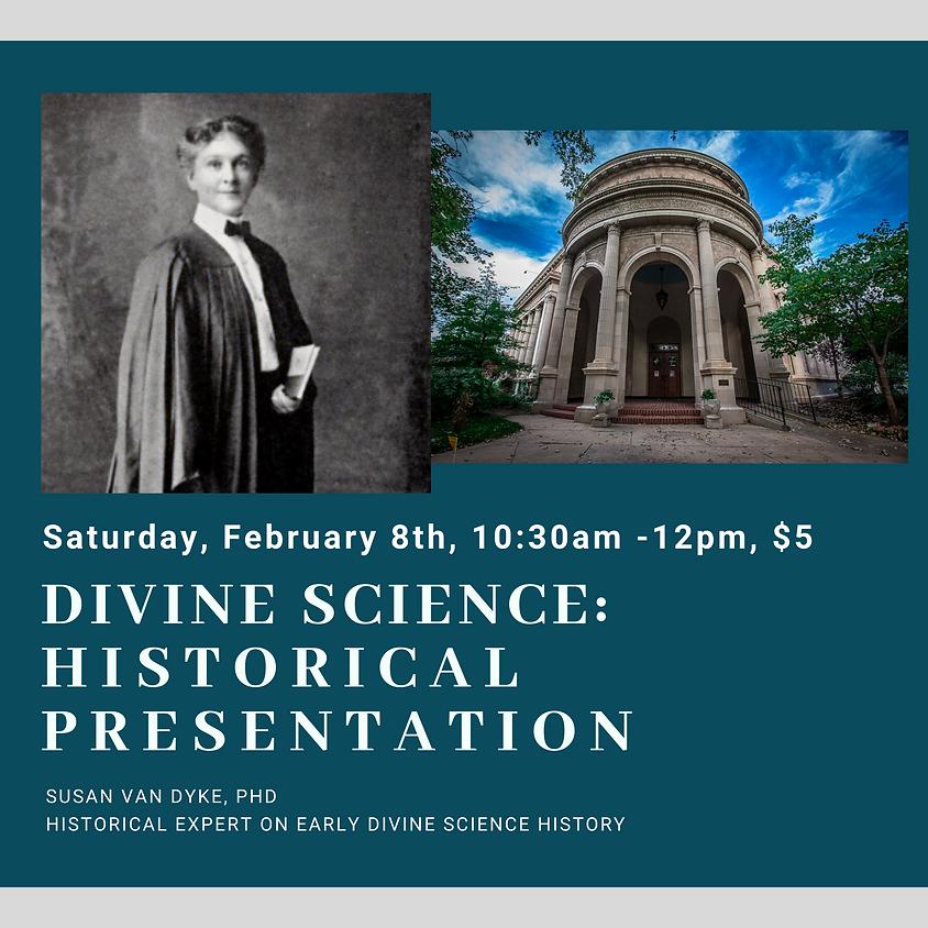 Divine Science: Historical Perspective with Susan Van Dyke, PhD