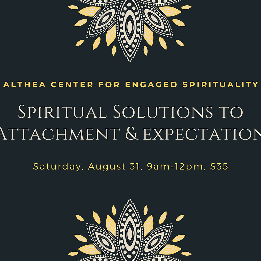 Spiritual Solutions to Attachment & Expectation