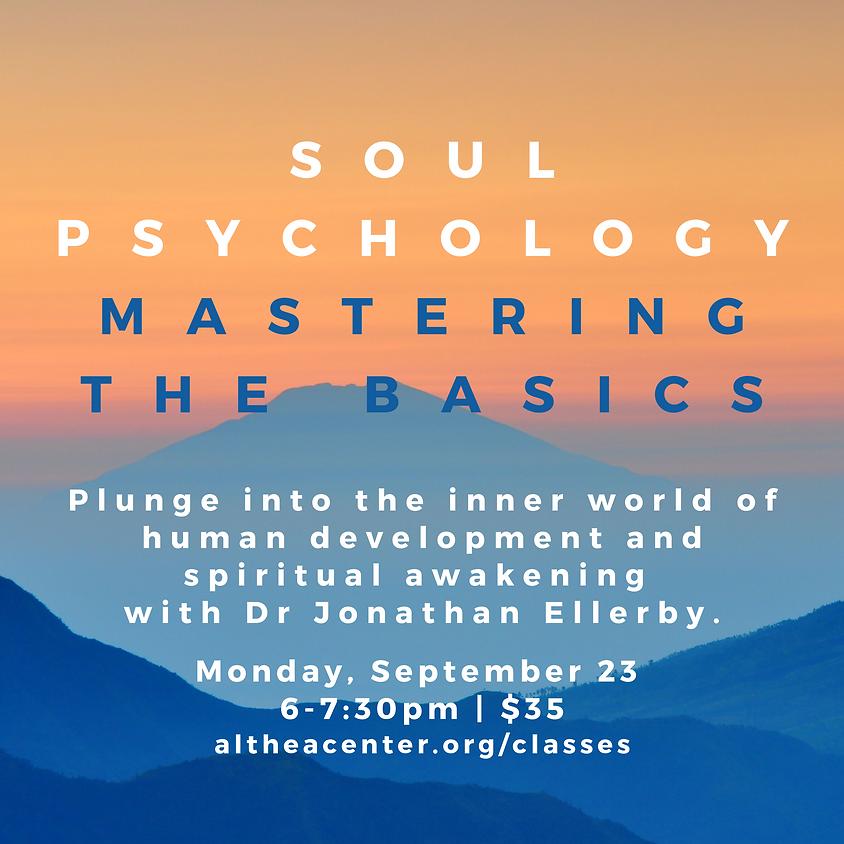 Soul Psychology - Mastering the Basics