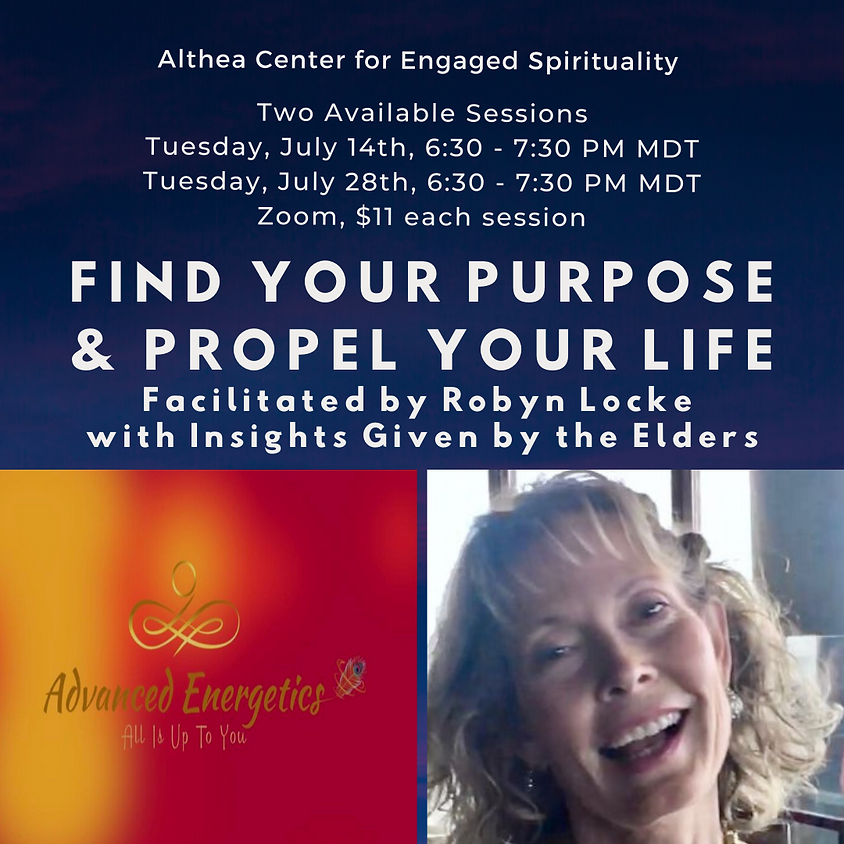 Finding Your Purpose through Insights from the Elders and Robyn Locke