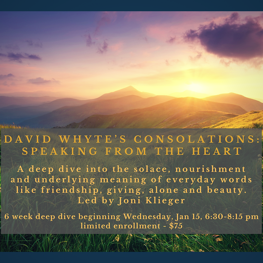 David Whyte's Consolations: Speaking from the Heart Deep Dive