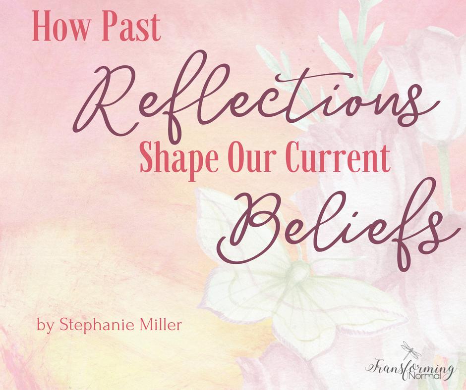 Past Reflections, Current Beliefs