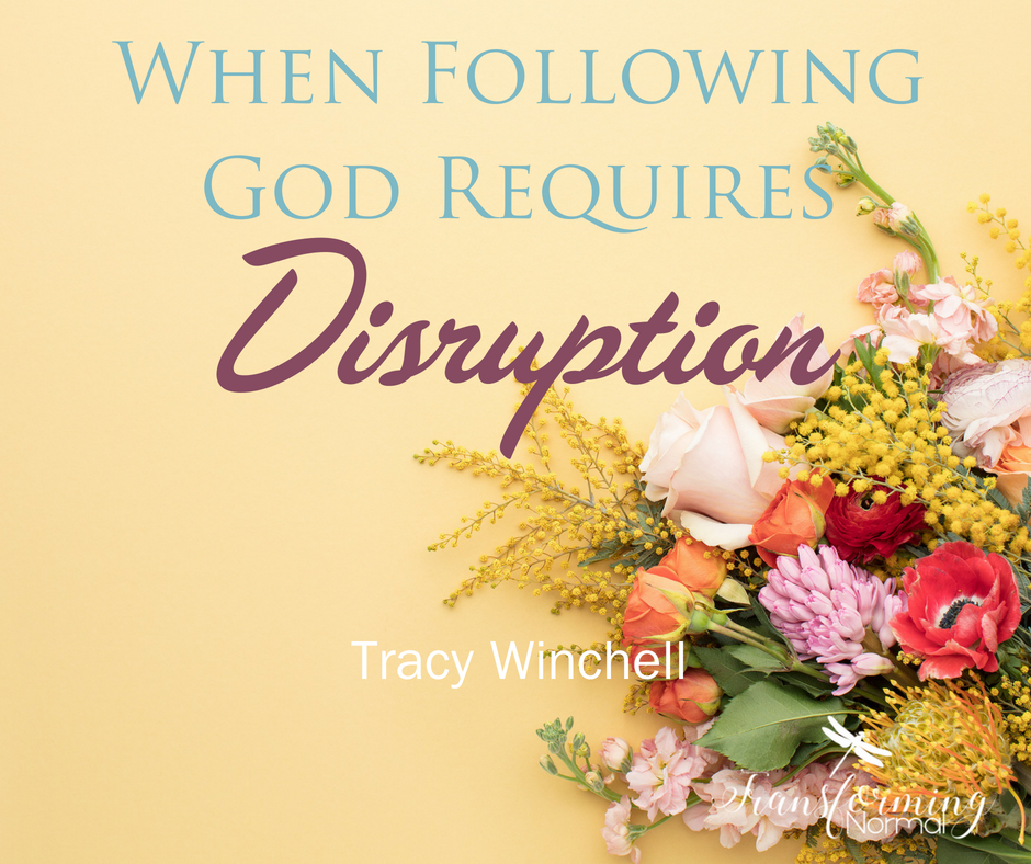When Following God Requires Disruption