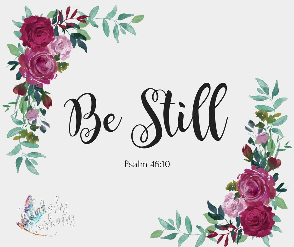 Be Still Free Printable
