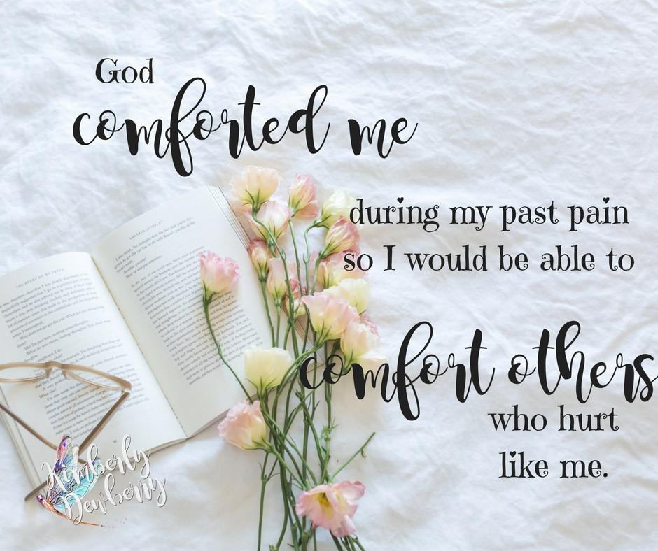 God comforted me