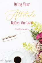 Bring Your Attitude Before the Lord