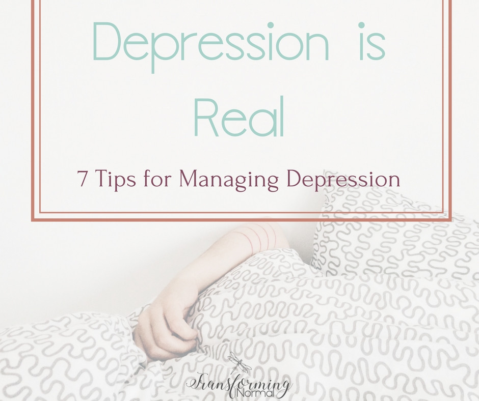 Depression is Real: 7 Tips for Managing Depression