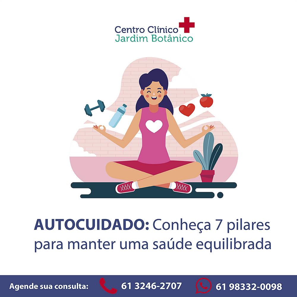 CCJB Brasília -  AUTOCUIDADO: Conheça 7 pilares para manter uma saúde equilibrada