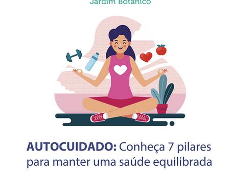 AUTOCUIDADO: Conheça 7 pilares para manter uma saúde equilibrada