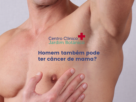 Homem também pode ter câncer de mama?