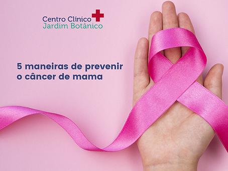 5 maneiras de prevenir o câncer de mama