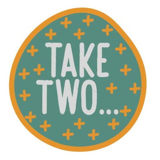 Take Two...