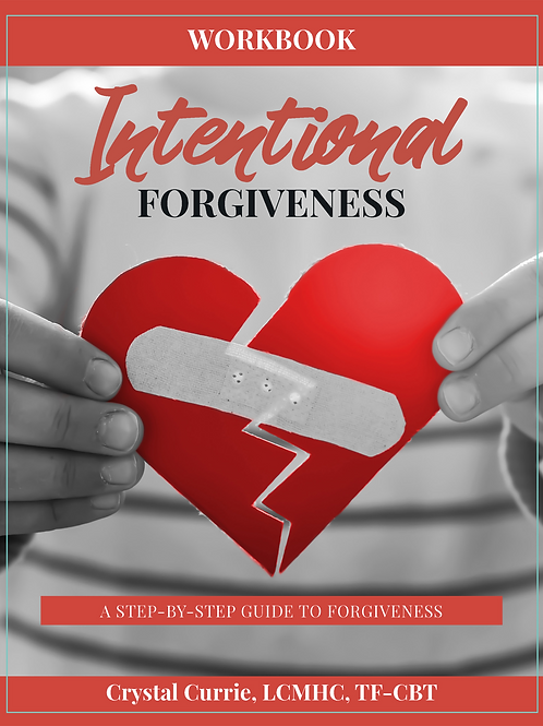 Intentional Forgiveness: A Step-By-Step Guide to Forgiveness