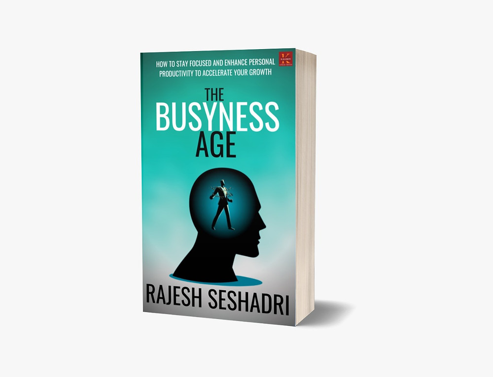 The Busyness Age by Rajesh Seshadri
