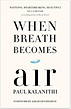 when breath becomes air.png