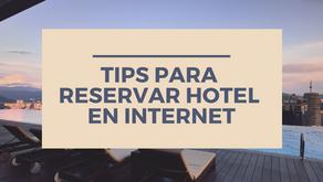 Tips al reservar un Hotel con ayuda de Booking, Expedia, Despegar etc...