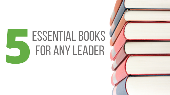 The 5 essential books for any leader