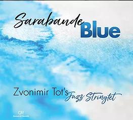 "Review: Zvonimir Tot ""Sarabande Blue"""