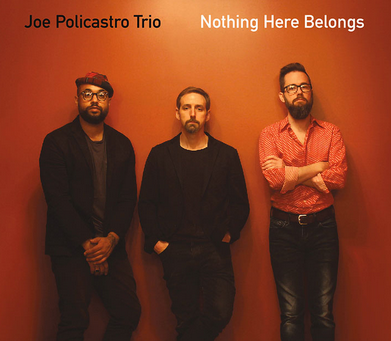 """CD Review: Joe Policastro """"Nothing Here Belongs"""""""