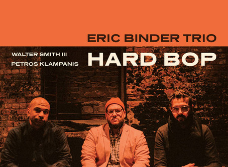 """CD Review: Eric Binder Trio """"Hard Bop"""""""