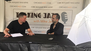 The Chicago Jazz Festival in Photos, Talking Jazz with Mike Jeffers, Millennium Park and more