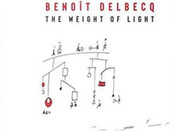 "Review: Benoit Delbecq ""The Weight of Light"""