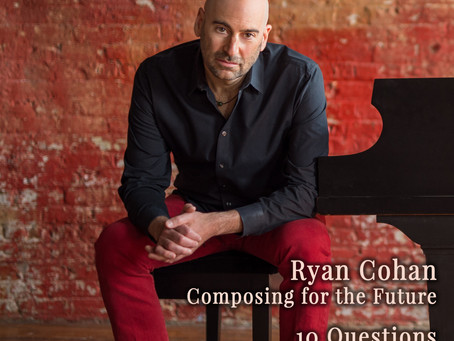 January 2019 - Feature Interview: Ryan Cohan     Composing for the Future