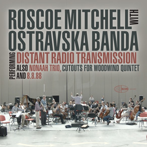 "CD Review: Roscoe Mitchell ""Distant Radio Transmission"""