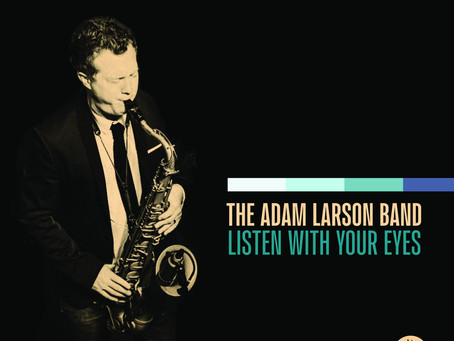 """CD Review: Adam Larson """"Listen with Your Eyes"""""""