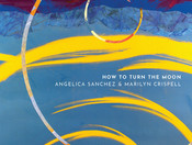 "CD Review: Angelica Sanchez and Marilyn Crispell ""How to Turn the Moon"""