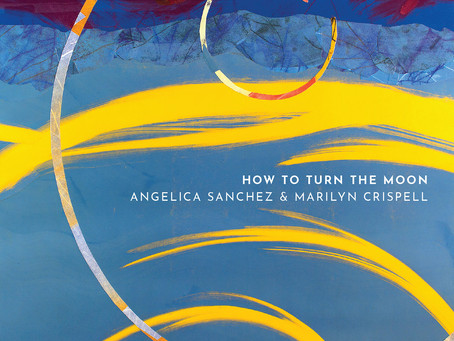 """CD Review: Angelica Sanchez and Marilyn Crispell """"How to Turn the Moon"""""""