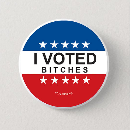 I Voted Bitches