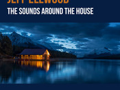 "Review: Jeff Ellwood ""The Sounds Around the House"""