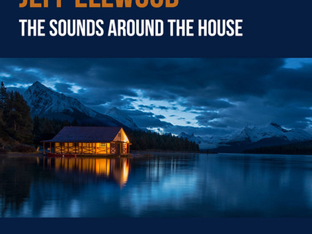 """Review: Jeff Ellwood """"The Sounds Around the House"""""""