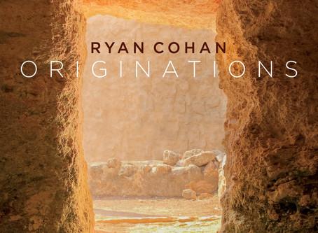 """CD Review: Ryan Cohan """"Originations"""""""