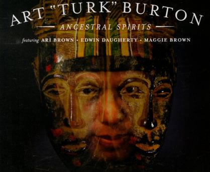 "CD Review: Art ""Turk"" Burton, Ancestral Spirits"