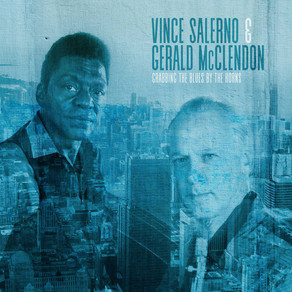 "Mr. C's CD Review: Vince Salerno and Gerald McClendon ""Grabbing the Blues by the Horns"""
